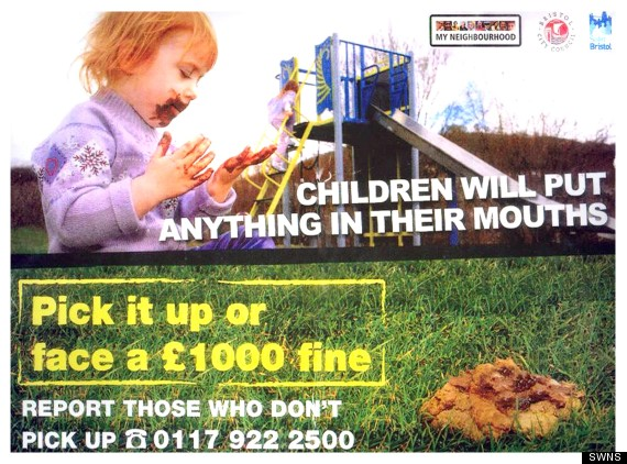 A council has defended this controversial poster campaign for cleaner streets which shows a toddler appearing to eat - DOG POO. See SWNS story SWPOO: The revolting health and safety advert shows the tot in a playground with her face and mouth covered in muck next to the slogan, 'children will put anything in their mouths'. A second picture of dog mess is also shown next to a warning for dog owners to pick up their pet's mess or face a £1,000 fine. Bristol City Council has defended its use of the advert claiming it needs to be shocking to hammer home the message.